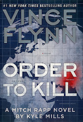 Vince Flynn Order to Kill by Kyle Mills