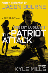 Robert Ludlum's Patriot Attack by Kyle Mills