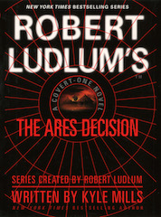 Robert Ludlum's Ares Decision by Kyle Mills