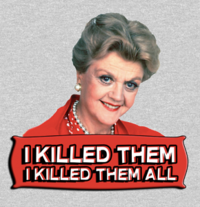 Jessica Fletcher t-shirt I killed them all