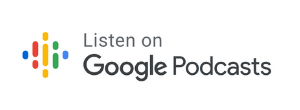 Listen on Google Podcasts for Android