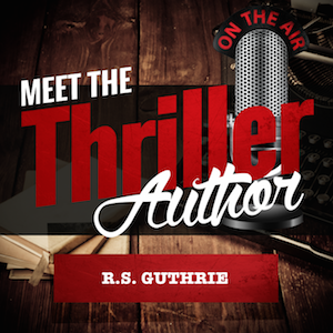 Meet the Thriller Author Podcast - RS Guthrie Interview