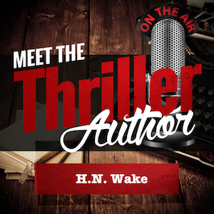 Meet the Thriller Author H.N. Wake