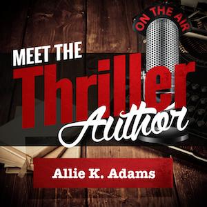 Meet the Thriller Author Allie K Adams