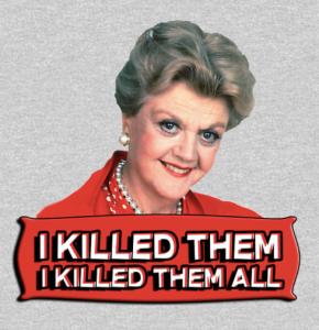 Jessica Fletcher t-shirt I killed them all