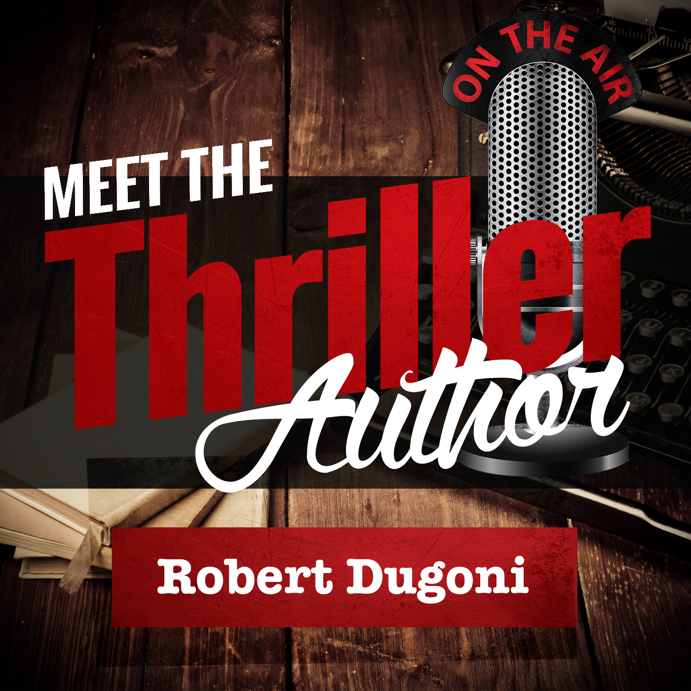 Meet the Thriller Author Podcast Interview Robert Dugoni