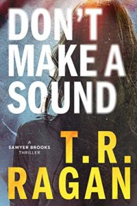 Don't Make A Sound by T.R. Ragan