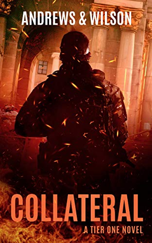 Collateral Tier One Novel by Andrews & Wilson