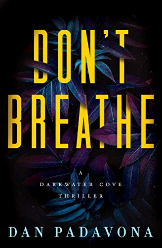 Don't Breathe by Dan Padanova