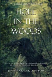 Hole in the Woods by Jennifer Graeser Dornbush