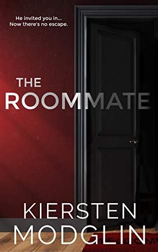 The Roommate a pyschological thirller by Kiersten Modglin.