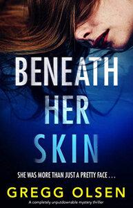 Beneath Her Skin by Gregg Olsen